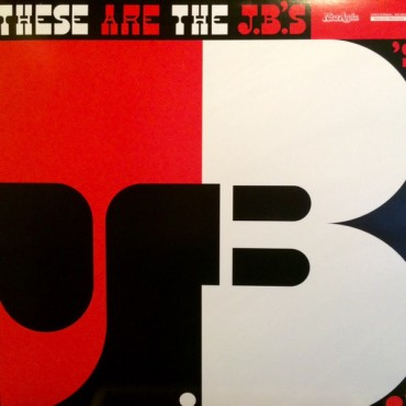 The J.B.'s ‎– These Are The J.B.'s Lp Vinilo Editado Por Now-Again Records