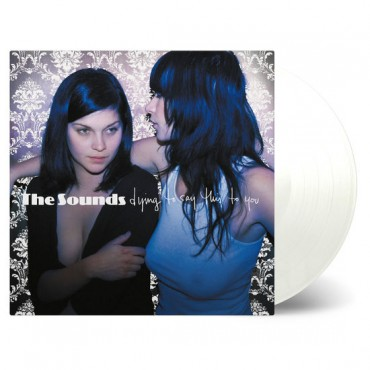 The Sounds ‎– Dying To Say This To You Lp Vinilo Blanco De 180 Gramos Edición Limitada De 1000 Copias Music On Vinyl