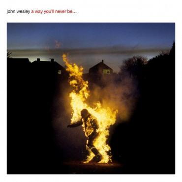 John Wesley – A Way You'll Never Be... 2 Lp + CD Double Vinyl Plus CD SALE!!!