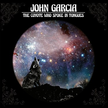 John Garcia - The Coyote Who Spoke in Tongues Lp Vinilo Portada Gatefold