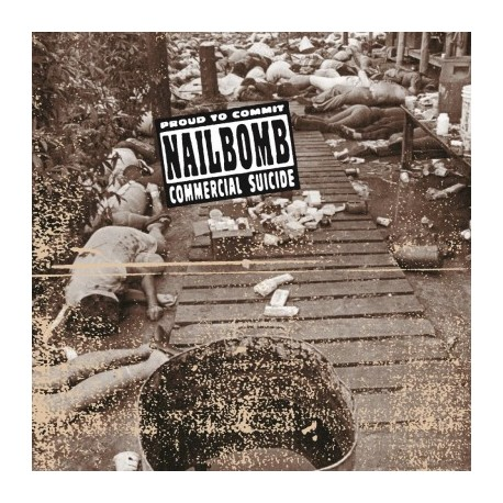 Nailbomb - Proud To Commit Commercial Suicide Lp 180 Gram Vinyl MOV SALE!!!