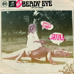 Beady Eye - Different Gear...