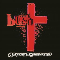 Bush - Deconstructed 2 Lp...