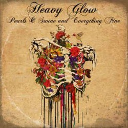 Heavy Glow - Pearls & Swine...
