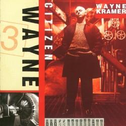 Wayne Kramer - Citizen...