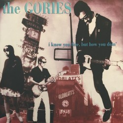 The Gories - I Know You...