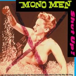 The Monomen - Shut Up!...