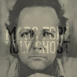 Marc Ford - Holy Ghost Lp...