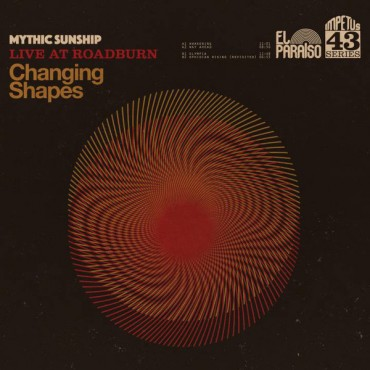 Mythic Sunship – Changing Shapes Lp Black Vinyl Limited Edition Of 500 Copies